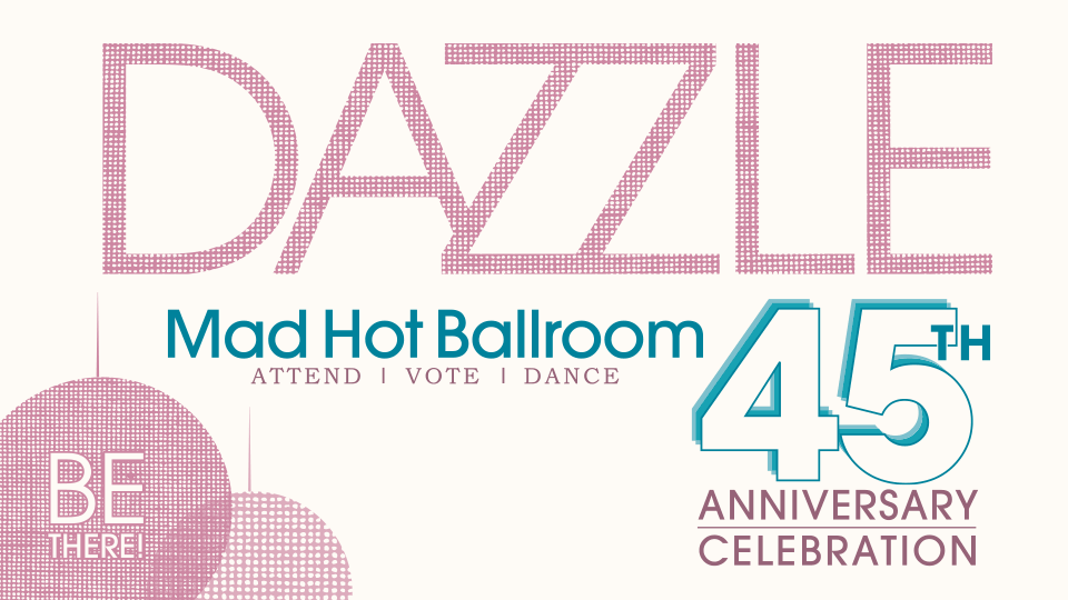 Save the Date for Dazzle Mad Hot Ballroom 45th Anniversary Celebration on April 21st, 2018, at the Hyatt Regency Hotel in Princeton, NJ